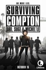 Surviving Compton: Dre, Suge & Michel
